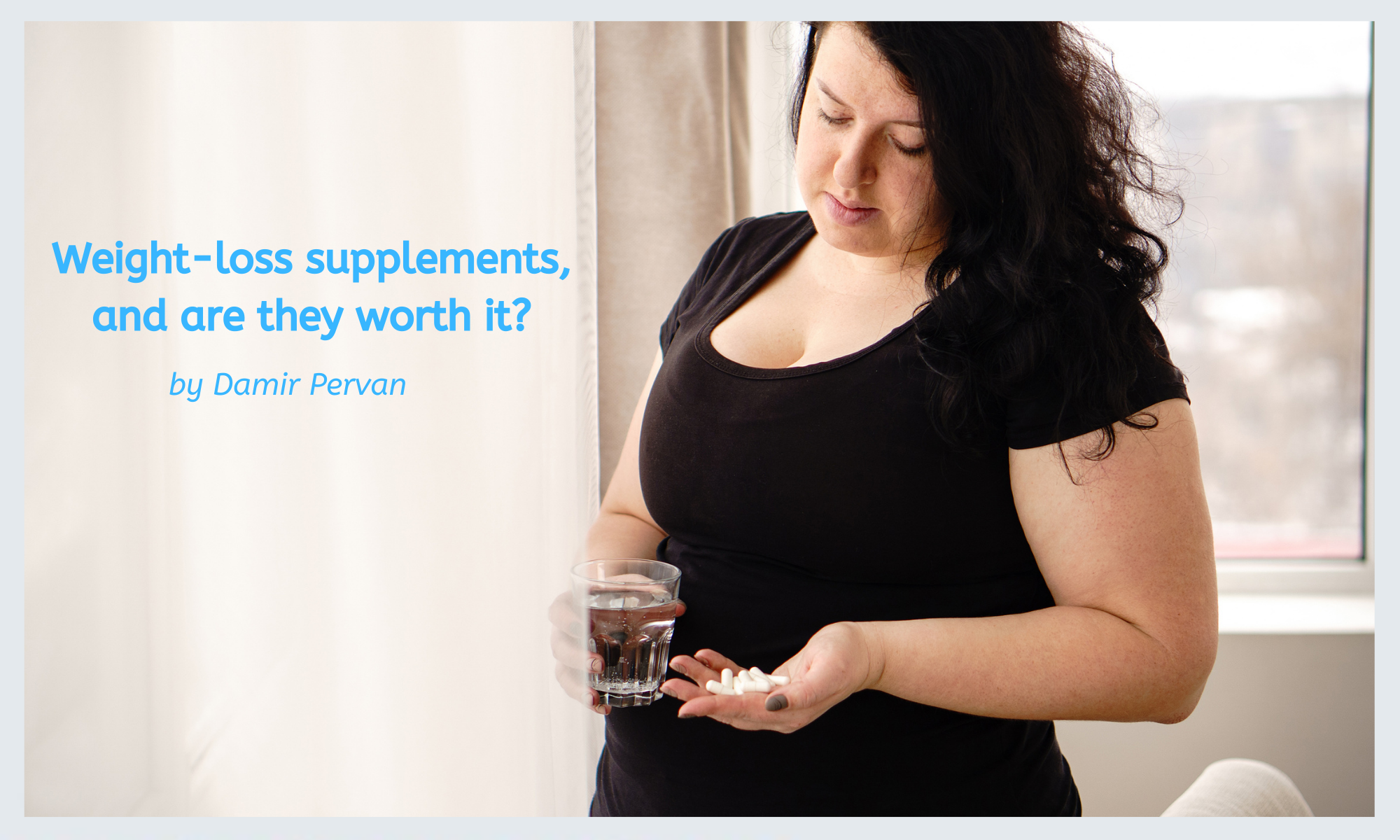 Weight-loss supplements and are they worth it